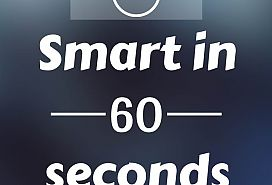 Smart in 60 seconds